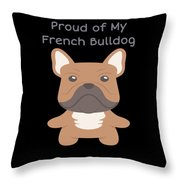 Proud Of My French Bulldog Throw Pillow