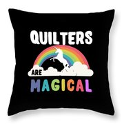 Quilters Are Magical Throw Pillow