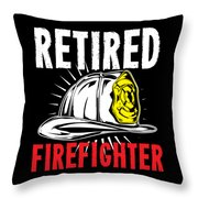 Retirement Retired Fire Fighter Retiree Gift Idea Throw Pillow