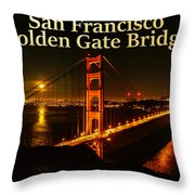 San Francisco Golden Gate Bridge At Night Throw Pillow