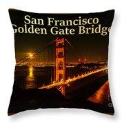 San Francisco Golden Gate Bridge At Night Throw Pillow