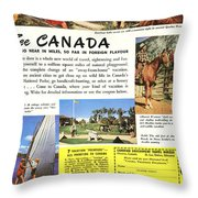 See Canada, So Near In Miles, So Far In Foreign Flavour 1949 Ad By Canadian Government Travel Bureau Throw Pillow