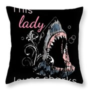 Shark Lover This Lady Loves Sharks Throw Pillow