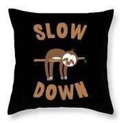 Slow Down Sloth Throw Pillow