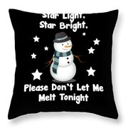 Star Light Star Bright Dont Let Me Melt Throw Pillow