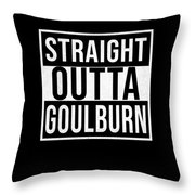 Straight Outta Goulburn Throw Pillow