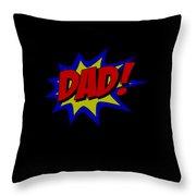Superhero Dad Throw Pillow
