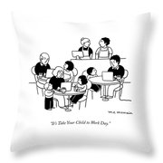 Take Your Child To Work Day Throw Pillow