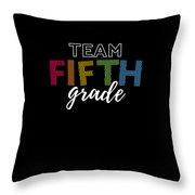 Team Fifth Grade Light 5th Cute Gift Appreciation Throw Pillow