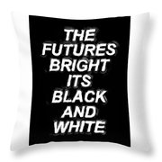 The Futures Bright Throw Pillow