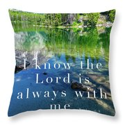 The Lord Is With Me Throw Pillow