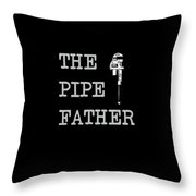 The Pipe Father Throw Pillow