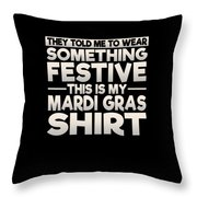 This Is My Festive Mardi Gras Shirt Throw Pillow