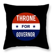 Throne For Governor 2018 Throw Pillow