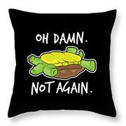 Turtle Lover Pet Turtle Oh Damn Not Again Birthday Gift Throw Pillow