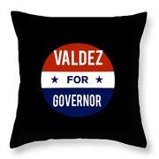 Valdez For Governor 2018 Throw Pillow