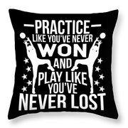 Volleyball Shirt Practice Like Youve Never Won Gift Tee Throw Pillow