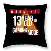 Warning 13 Year Old In Gaming Mode Throw Pillow