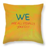 We Are All Equally Yoked Throw Pillow