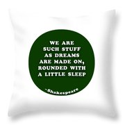 We Are Such Stuff As Dreams #shakespeare #shakespearequote Throw Pillow
