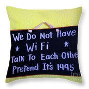 We Do Not Have Wifi Throw Pillow