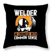 Welder An Engineer With Common Sense Throw Pillow