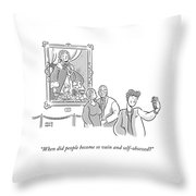 When Did People Become So Vain Throw Pillow