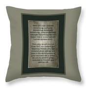 Why Doubt ? Throw Pillow