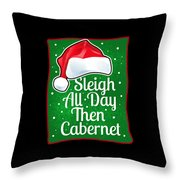 Wine Lover Funny Christmas Quote Cabernet Throw Pillow