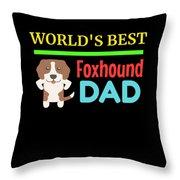 Worlds Best Foxhound Dad Throw Pillow