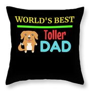 Worlds Best Toller Dad Throw Pillow
