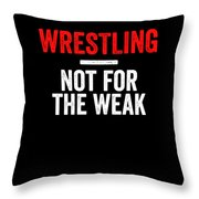 Wrestling Not For The Weak Red White Gift Light Throw Pillow