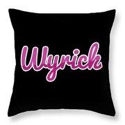 Wyrick #wyrick Throw Pillow