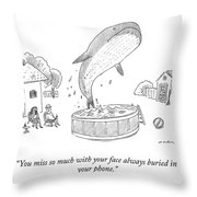 You Miss So Much Throw Pillow