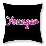 Younger #younger Throw Pillow