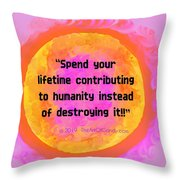 Your Contribution To Humanity  Throw Pillow