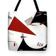 Drive Red Wedges In White Troops 1920 Tote Bag by Lazar Lissitzky