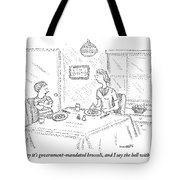 I Say It's Government Mandated Broccoli Tote Bag