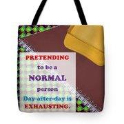 Pretending Normal Comedy Jokes Artistic Quote Images Textures Patterns Background Designs  And Colo Tote Bag