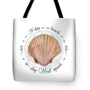 A Day At The Beach Is A Day Well Spent Tote Bag by Amy Kirkpatrick