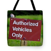 Authorized Vehicles Only Tote Bag
