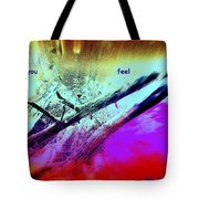 Can You Feel My Love Or Is It Wasted On You  Tote Bag