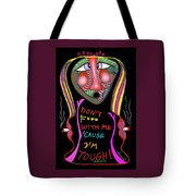 Don't F... With Me 'cause I'm Tough Tote Bag