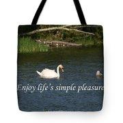 Enjoy Lifes Simple Pleasures Tote Bag