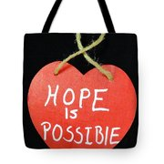Hope Is Possible Tote Bag