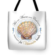 Hot Sun. Warm Sand. Cool Water. Ingredients For Vitamin Beach. Tote Bag by Amy Kirkpatrick