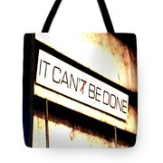 It Can Be Done  Tote Bag by Mark Moore