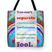 It Is Better To Have Intelligent Enamies Than Foolish Friends Background Designs  And Color Tones N  Tote Bag