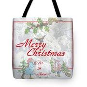Let It  Snow Let It Snow  Let It Snow Tote Bag