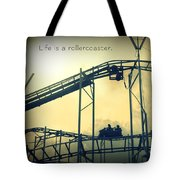 Life Is A Rollercoaster Tote Bag
